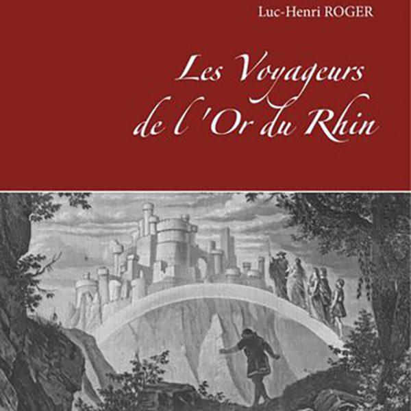 """Titelseite des Buches """"Les Voyageurs de l'Or du Rhin. La réception française de la création munichoise du Rheingold de Richard Wagner"""" von Luc-Henri Roger"""