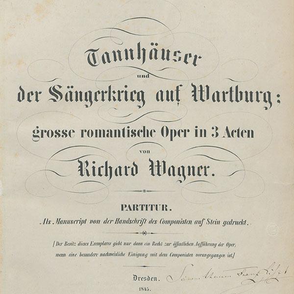 Titelblatt der Tannhäuser-Partitur mit handschriftlicher Widmung Richard Wagners an Franz Liszt, 1853