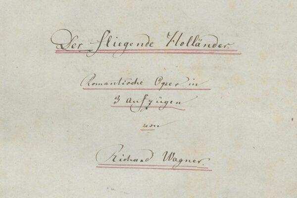 Titelblatt der Holländer-Partitur © Nationalarchiv der Richard-Wagner-Stiftung, Bayreuth